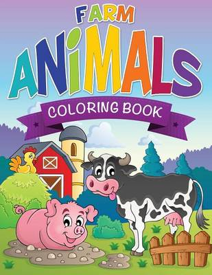 Farm Animals Coloring Book by Speedy Publishing LLC, Speedy Publishing LLC
