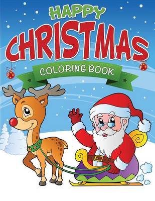 Happy Christmas Coloring Book by Speedy Publishing LLC, Speedy Publishing LLC