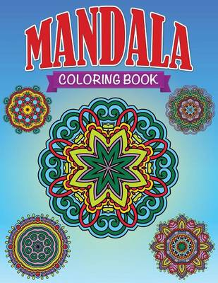 Mandala Coloring Book by Speedy Publishing LLC, Speedy Publishing LLC