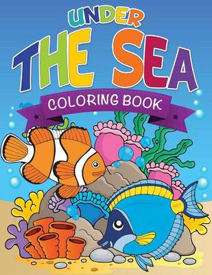 Under the Sea Coloring Book by Speedy Publishing LLC