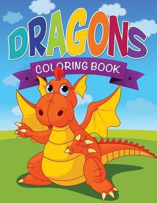 Dragons Coloring Book by Speedy Publishing LLC, Speedy Publishing LLC