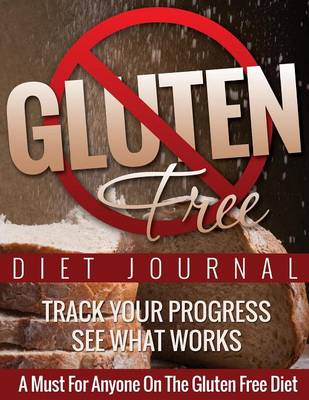 Gluten Free Journal by Speedy Publishing LLC, Speedy Publishing LLC