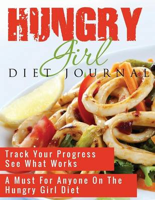 Hungry Girl Diet Journal by Speedy Publishing LLC
