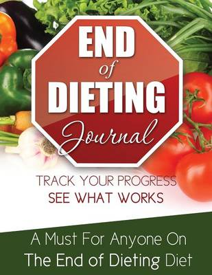 End of Dieting Journal by Speedy Publishing LLC, Speedy Publishing LLC