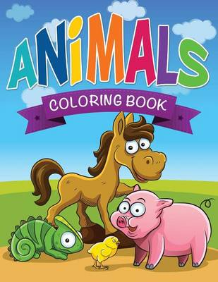Animals Coloring Book by Speedy Publishing LLC