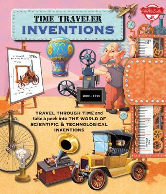 Time Traveler Inventions Travel Through Time and Take a Peek into the World of Scientific & Technological Inventions by Oldrich Ruzicka