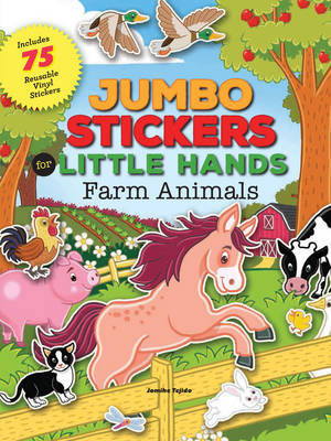 Jumbo Stickers for Little Hands: Farm Animals by Jomike Tejido