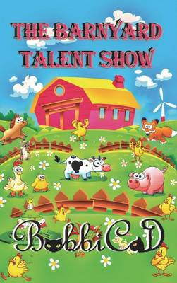 The Barnyard Talent Show by Bobbicat