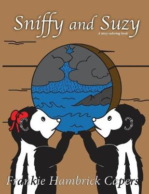 Sniffy and Suzy by Frankie Hambrick Capers