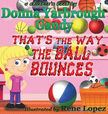 That's the Way the Ball Bounces by Donna Yarbrough Gandy