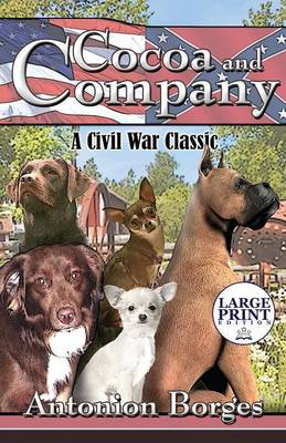 Cocoa and Company A Civil War Classic: (Large Print Edition) by Antonion Borges