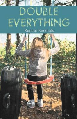 Double Everything by Renate Kerkhofs