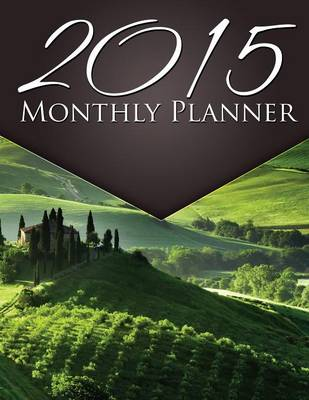 2015 Monthly Planner by Speedy Publishing LLC