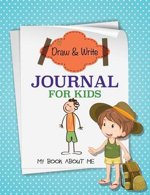 Draw and Write Journal for Kids (My Book about Me) by Speedy Publishing LLC