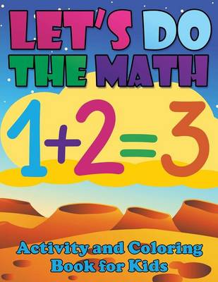 Let's Do the Math Activity and Coloring Book for Kids by Speedy Publishing LLC