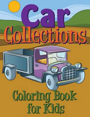 Car Collections Coloring Book for Kids by Speedy Publishing LLC