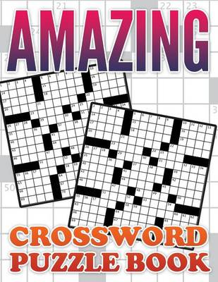 Amazing Crossword Puzzle Book by Speedy Publishing LLC