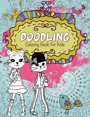 Doodling Coloring Book for Kids by Speedy Publishing LLC