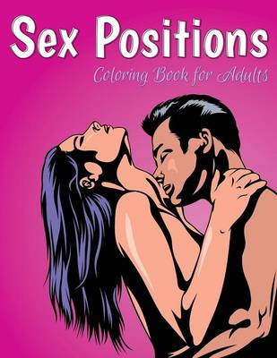 Sex Positions Coloring Book for Adults by Speedy Publishing LLC