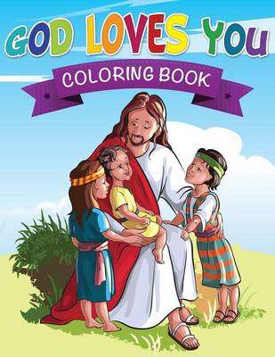 God Loves You Coloring Book by Speedy Publishing LLC