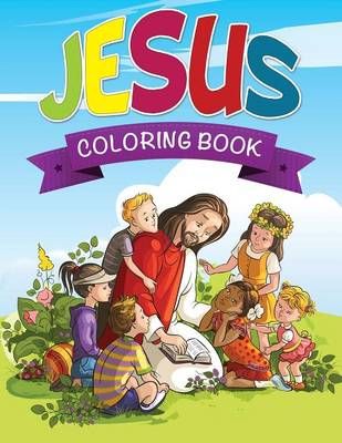 Jesus Coloring Book by Speedy Publishing LLC