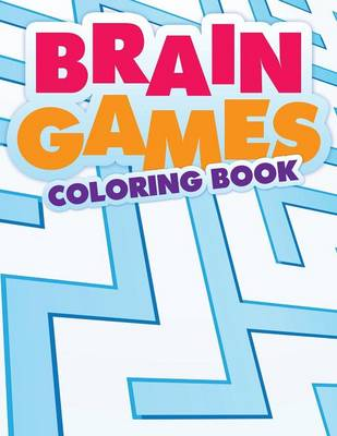 Brain Games Coloring Book by Speedy Publishing LLC