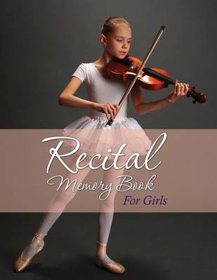 Recital Memory Book for Girls by Speedy Publishing LLC
