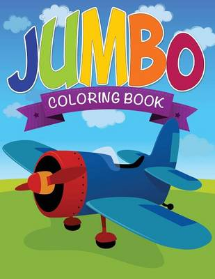 Jumbo Coloring Book by Speedy Publishing LLC