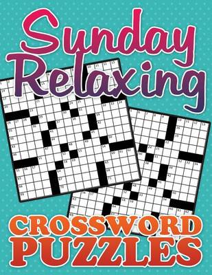 Sunday Relaxing Crossword Puzzle by Speedy Publishing LLC
