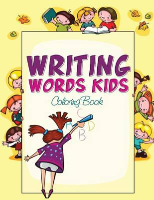 Writing Words Kids Coloring Book by Speedy Publishing LLC