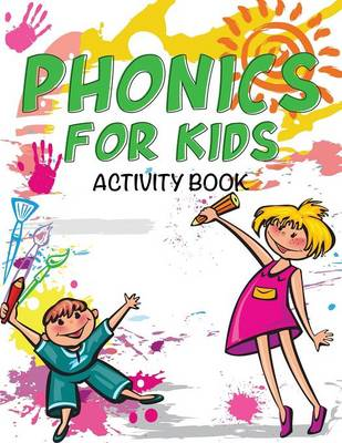 Phonics for Kids Activity Book by Speedy Publishing LLC