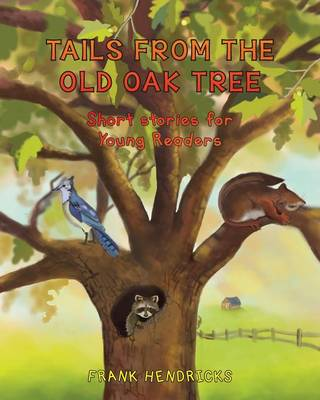 Tails from the Old Oak Tree by Frank Hendricks