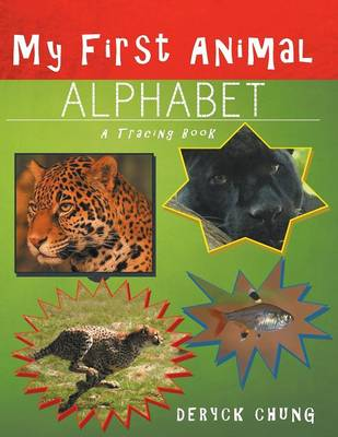 My First Animal Alphabet by Deryck Chung