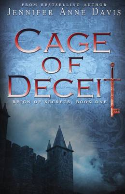 Cage of Deceit by Jennifer Anne Davis