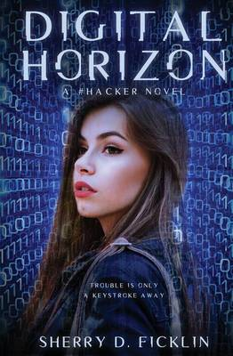Digital Horizon A #Hacker Novel by Sherry D Ficklin