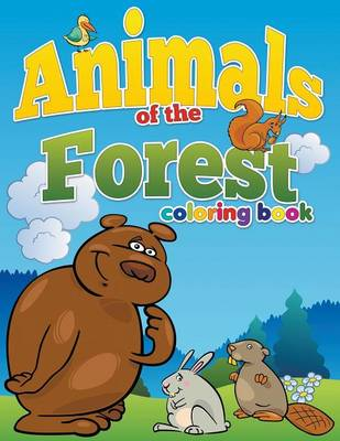 Animals of the Forest Coloring Book Color and Learn for Ages 3-8 by Pk Burian