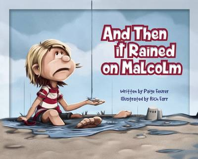 And Then it Rained on Malcolm by Paige Feurer