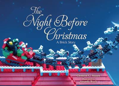 The Night Before Christmas A Brick Story by Clement C. Moore