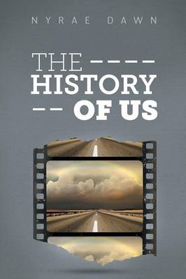 The History of Us by Nyrae Dawn