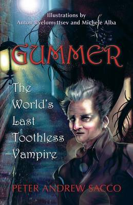 Gummer The World's Last Toothless Vampire by Peter Andrew Sacco