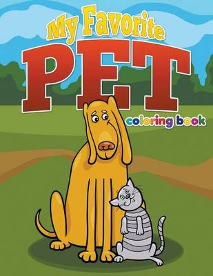 My Favorite Pet Coloring Book Color and Learn, Ages 3-8 by Pk Burian