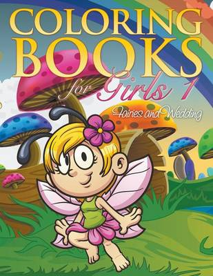 Coloring Book for Girls 1 Fairies and Wedding by Eva Delano