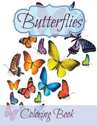 Butterflies 60+ Signature Butterfly Coloring Pages and 40+ Bonus Lined Pages at the End: Coloring Book by Creative Kids