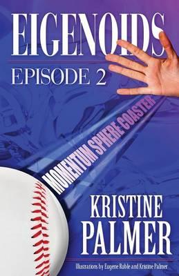 Eigenoids Episode 2 Momentum Sphere Coaster (Paperback Edition) by Kristine Palmer