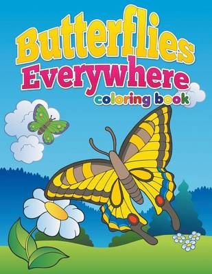 Butterflies Everywhere Ages 8 to Adult by Pk Burian