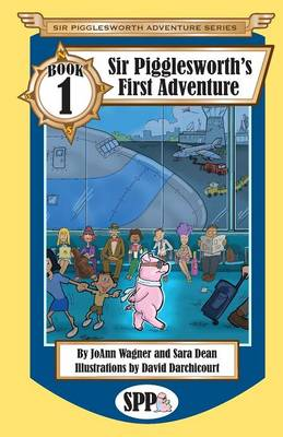 Sir Pigglesworth's First Adventure by Joann Wagner, Sarah (senior lecturer in health services research, based at the University of Exeter, UK, with a backgroun Dean
