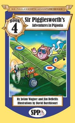 Sir Pigglesworth's Adventures in Pigonia by Joann (Texas Association of) Wagner