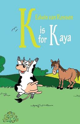 K Is for Kaya by Edwin Van Rossen