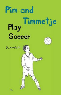 Pim and Timmetje Play Soccer by Axmani