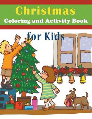 Christmas Coloring and Activity Book for Kids by Mojo Enterprises